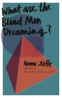 What Are the Blind Men Dreaming? Cover Image