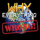 Why Everything You Know Is Wrong! Cover Image