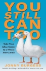 You Still Can Too: Take Your Aflac Career to a Whole New Level! Cover Image