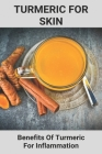 Turmeric For Skin: Benefits Of Turmeric For Inflammation: Turmeric For Inflammation Reviews Cover Image