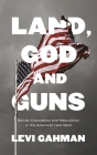 Land, God and Guns: Settler Colonialism and Masculinity  in the American Heartland Cover Image
