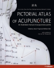 Pictorial Atlas of Acupuncture: An Illustrated Manual of Acupuncture Points Cover Image