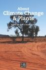 About Climate Change & Plants: Climate zones & their effect on plants, plant attributes in different zones & coping with changing conditions Cover Image