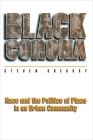 Black Corona: Race and the Politics of Place in an Urban Community (Princeton Studies in Culture/Power/History) Cover Image