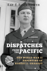 Dispatches from the Pacific: The World War II Reporting of Robert L. Sherrod Cover Image