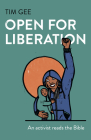 Open for Liberation: An Activist Reads the Bible Cover Image