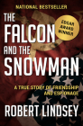 The Falcon and the Snowman: A True Story of Friendship and Espionage Cover Image