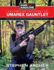 Choosing And Shooting The Umarex Gauntlet: Master this revolutionary PCP air rifle Cover Image
