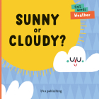 Sunny or Cloudy? (First Words) Cover Image