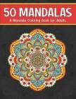 50 Mandalas, A Mandala Coloring Book for Adults Cover Image