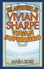 The Adventures of Vivian Sharpe, Vegan Superhero Cover Image