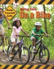 Keep Yourself Safe: Being Safe On A Bike Cover Image