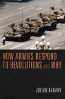 How Armies Respond to Revolutions and Why Cover Image