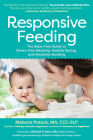 Responsive Feeding: The Baby-First Guide to Stress-Free Weaning, Mealtime Bonding, and Lifelong Health Cover Image