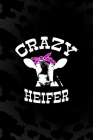 Crazy Heifer: Notebook Journal Composition Blank Lined Diary Notepad 120 Pages Paperback Black Animal Print Cow Cover Image