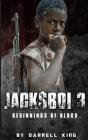 Jack$boi 3: Beginnings of Blood Cover Image