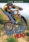 Mountain Bike Hero (Jake Maddox: Boy Stories) Cover Image