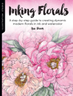 Illustration Studio: Inking Florals: A step-by-step guide to creating dynamic modern florals in ink and watercolor Cover Image