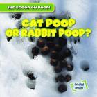 Cat Poop or Rabbit Poop? (Scoop on Poop) Cover Image