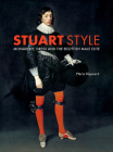 Stuart Style: Monarchy, Dress and the Scottish Male Elite Cover Image
