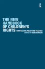 The New Handbook of Children's Rights: Comparative Policy and Practice Cover Image