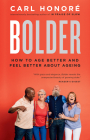 Bolder: How to Age Better and Feel Better about Ageing Cover Image