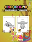 Cinco de Mayo Coloring Book for Adults: Let's Celebrate Together with Sugar Skulls Cover Image