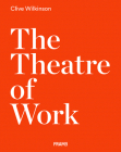 The Theatre of Work: Clive Wilkinson Cover Image