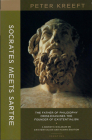 Socrates Meets Sartre: The Father of Philosophy Cross-examines the Founder of Existentialism Cover Image