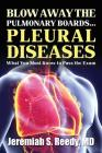 Blow Away the Pulmonary Boards... PLEURAL DISEASES What You Must Know to Pass the Exam Cover Image