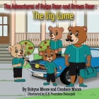 The Adventures of Beige Bear and Brown Bear: The Big Game Cover Image