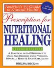 Prescription for Nutritional Healing, 4th Edition: A Practical A-to-Z Reference to Drug-Free Remedies Using Vitamins, Minerals,  Cover Image