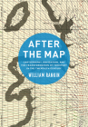 After the Map: Cartography, Navigation, and the Transformation of Territory in the Twentieth Century Cover Image