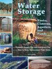 Water Storage: Tanks, Cisterns, Aquifers, and Ponds Cover Image