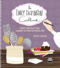 The Emily Dickinson Cookbook: Recipes from Emily's Table Alongside the Poems That Inspire Them Cover Image