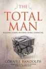 The Total Man: Building a Man's Internal Moral Character Cover Image