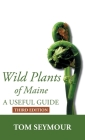 Wild Plants of Maine: A Useful Guide Third Edition Cover Image
