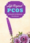 Life Beyond PCOS: A Health, Lifestyle & Recovery Workbook Cover Image