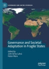 Governance and Societal Adaptation in Fragile States (Governance and Limited Statehood) Cover Image