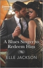 A Blues Singer to Redeem Him: Step Into a 1920s Speakeasy... Cover Image