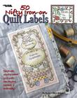 50 Nifty Iron-On Quilt Labels (Leisure Arts #3466) Cover Image