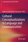 Cultural Conceptualizations in Language and Communication (Second Language Learning and Teaching) Cover Image