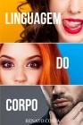 Linguagem do Corpo: Como Analisar e Compreender as Pessoas e o seu Comportamento Através da Comunicação não Verbal Cover Image