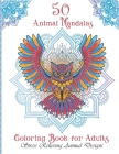 50 Animal Mandalas, coloring book for adults: Animal Mandalas Coloring Book for Adults featuring 50 Unique/for Relaxation and Stress Relieving Cover Image