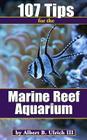 107 Tips for the Marine Reef Aquarium Cover Image