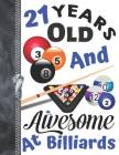 21 Years Old And Awesome At Billiards: A4 Large Playing Pool Writing Journal Book For Men And Woman Cover Image