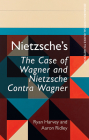 Nietzsche's the Case of Wagner and Nietzsche Contra Wagner Cover Image