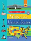 Scholastic Atlas Of The United States Cover Image