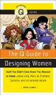 The Q Guide to Designing Women Cover Image