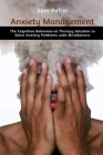 Anxiety Management: The Cognitive Behavioural Therapy Solution to Solve Anxiety Problems with Mindfulness Cover Image